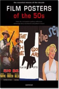Film Posters of the 50s: The Essential Movies of the Decade