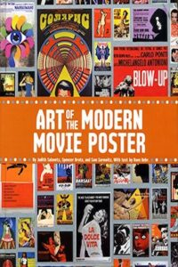 The Art of the Modern Movie Poster International Postwar Style and Design